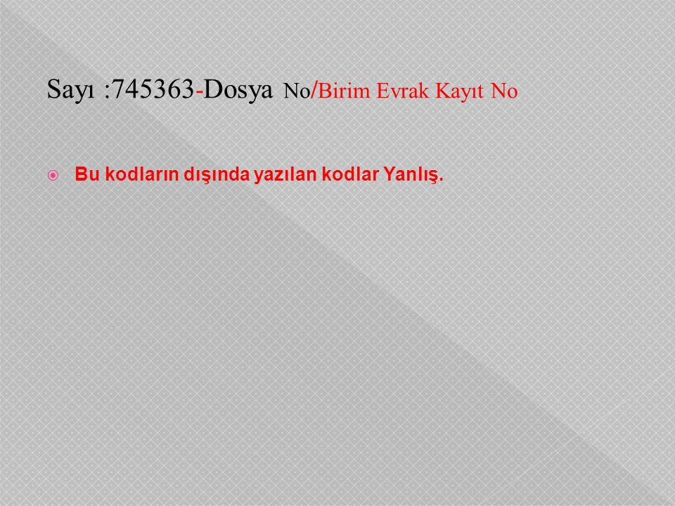 Sayı :745363-Dosya No/Birim Evrak Kayıt No