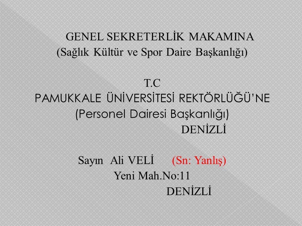 GENEL SEKRETERLİK MAKAMINA (Sağlık Kültür ve Spor Daire Başkanlığı) T