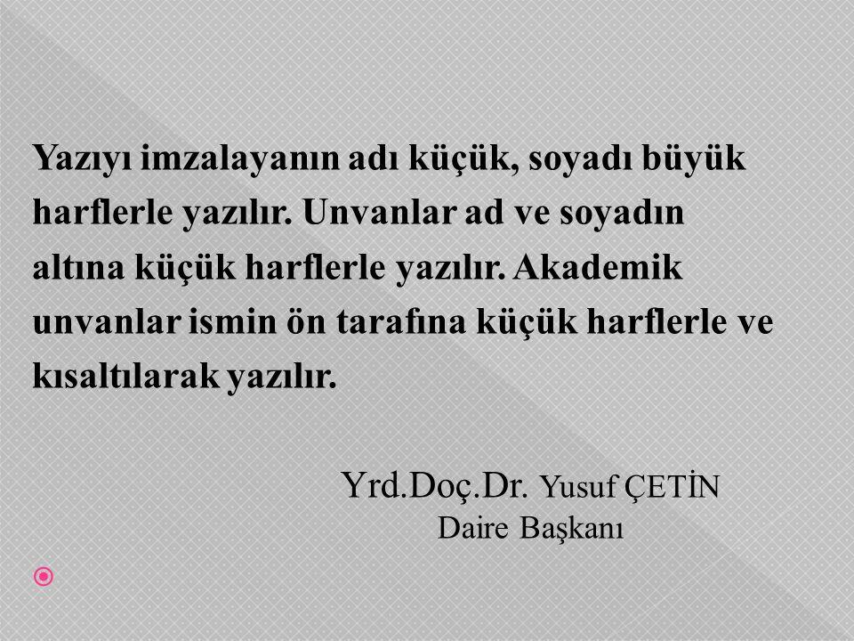 Yrd.Doç.Dr. Yusuf ÇETİN Daire Başkanı