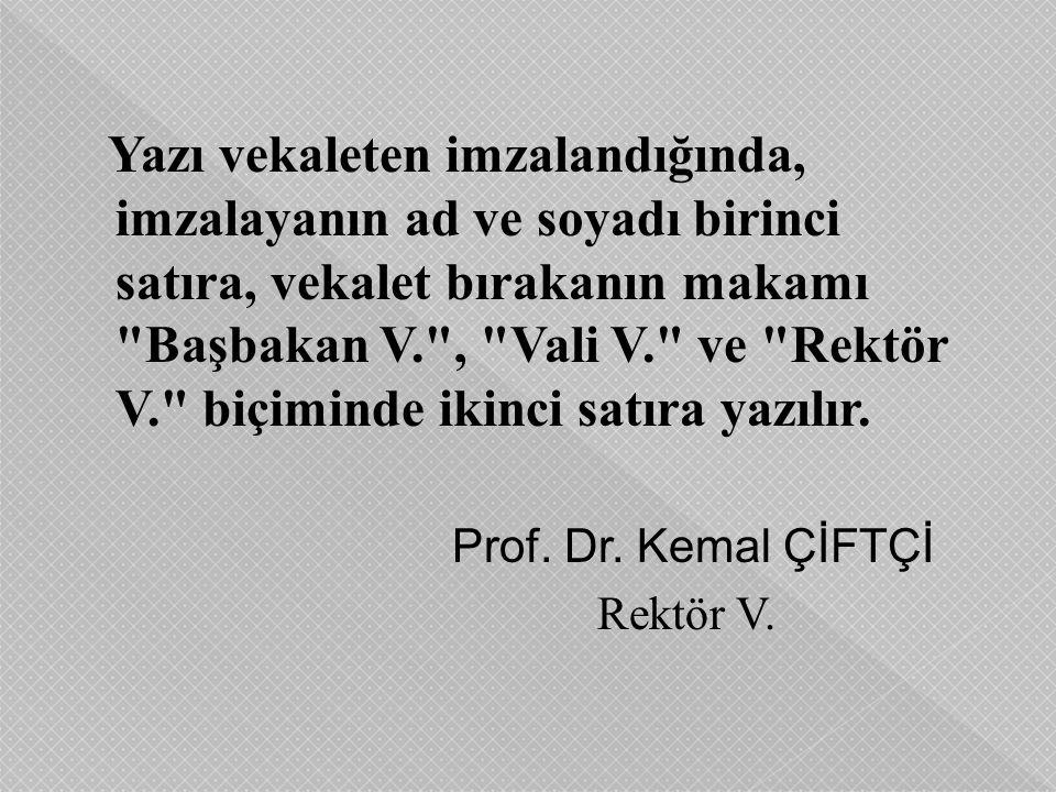 Prof. Dr. Kemal ÇİFTÇİ Rektör V.