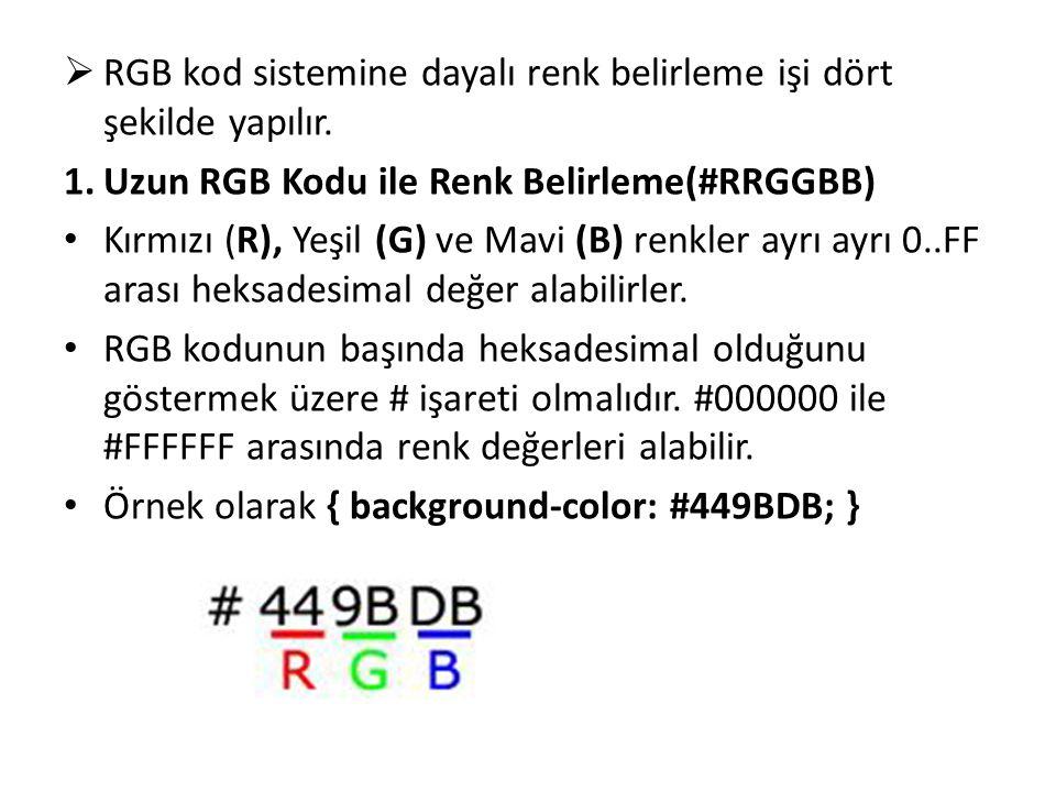 RGB kod sistemine dayalı renk belirleme işi dört şekilde yapılır.