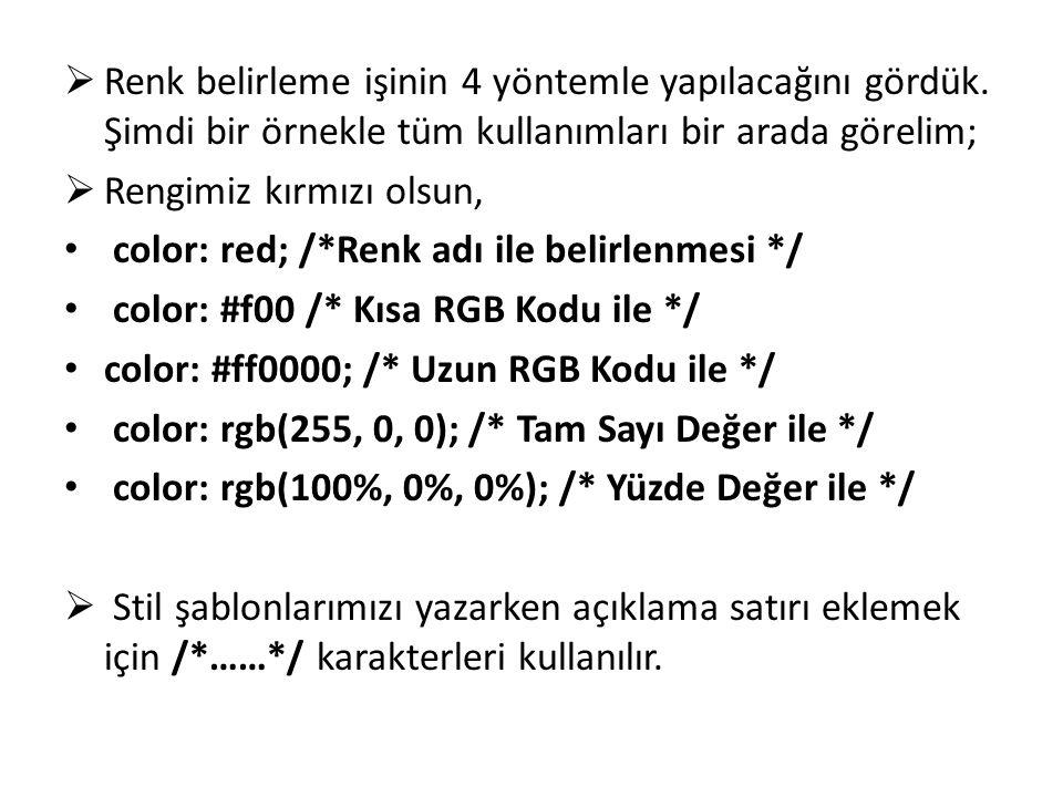 Renk belirleme işinin 4 yöntemle yapılacağını gördük