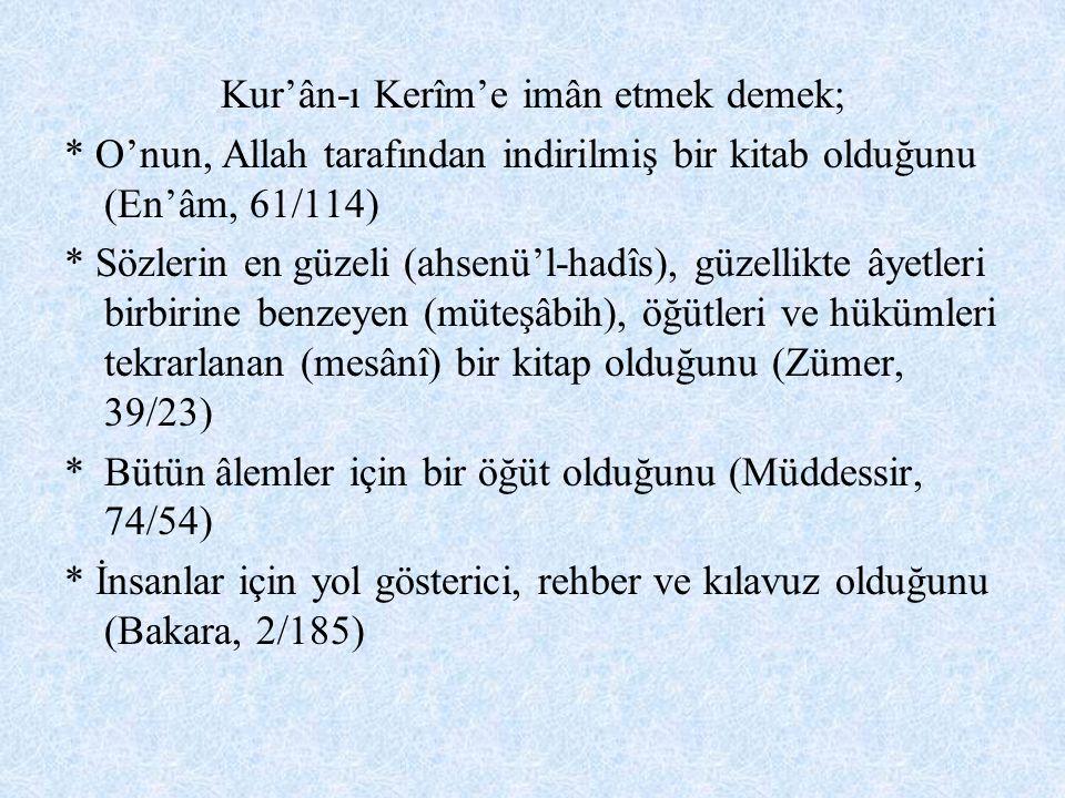 Kur'ân-ı Kerîm'e imân etmek demek;