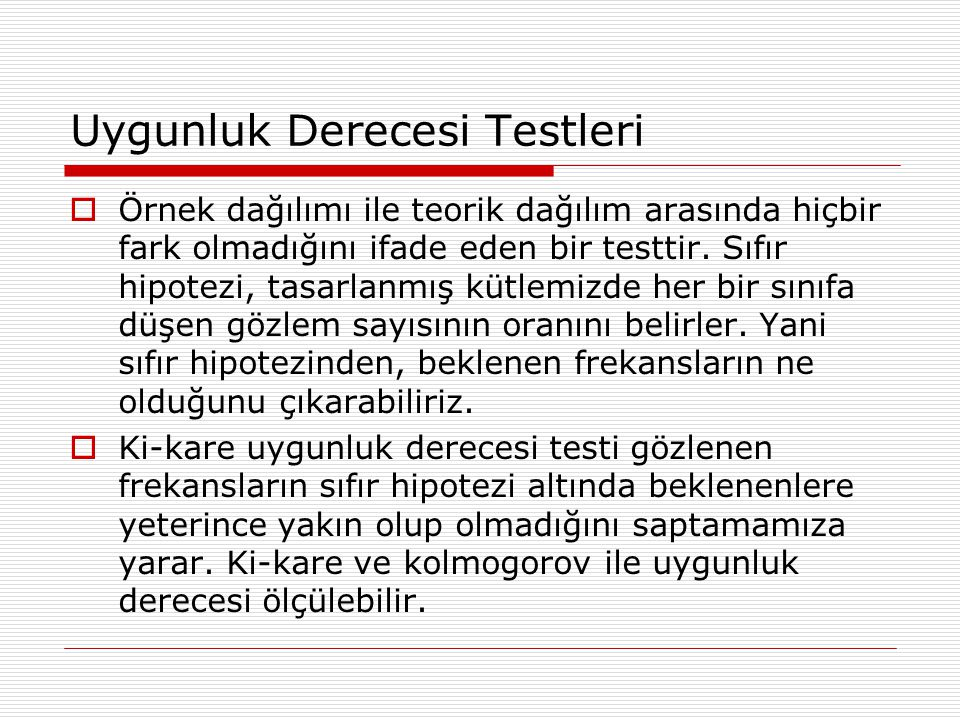 Uygunluk Derecesi Testleri