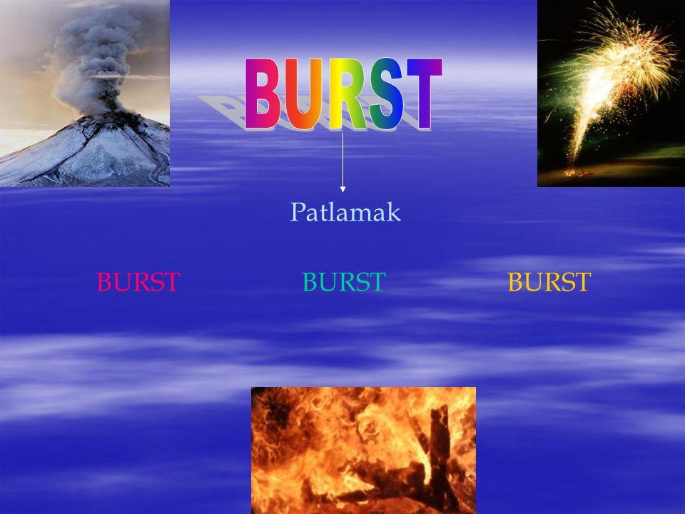BURST Patlamak BURST BURST BURST