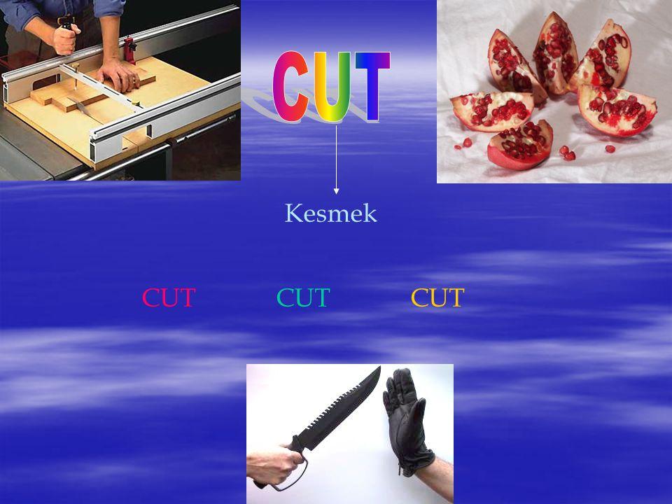 CUT Kesmek CUT CUT CUT