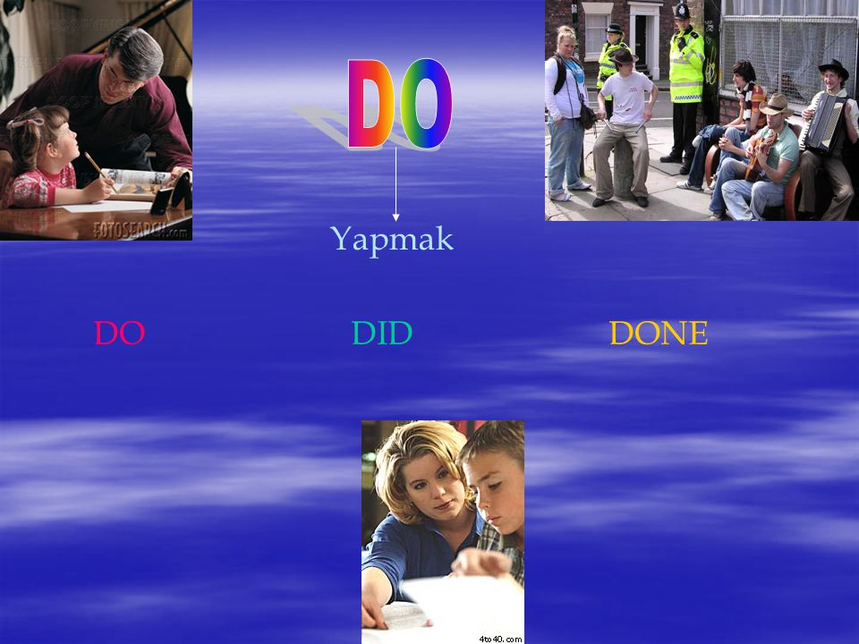 DO Yapmak DO DID DONE