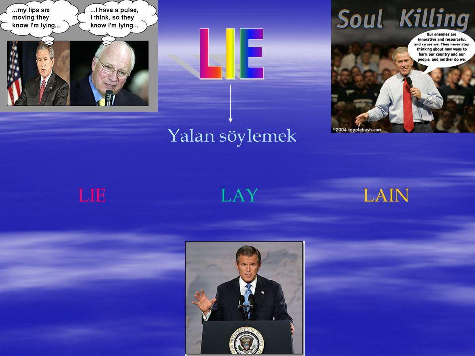 LIE Yalan söylemek LIE LAY LAIN