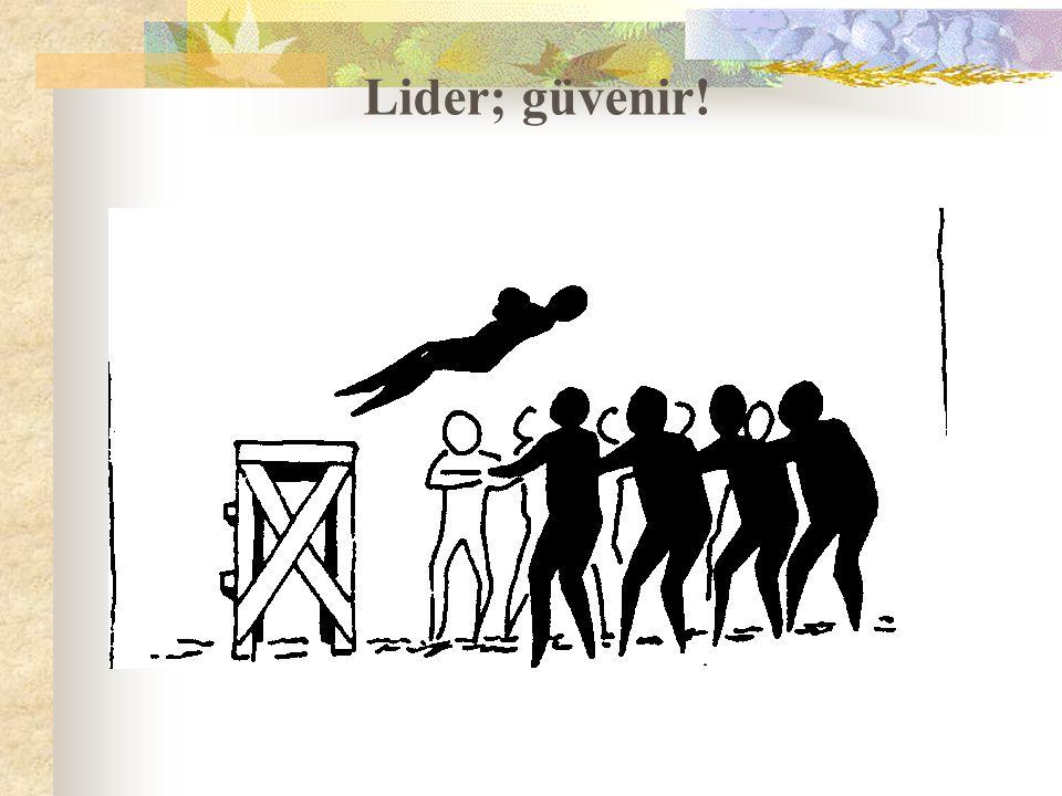 Lider; güvenir!