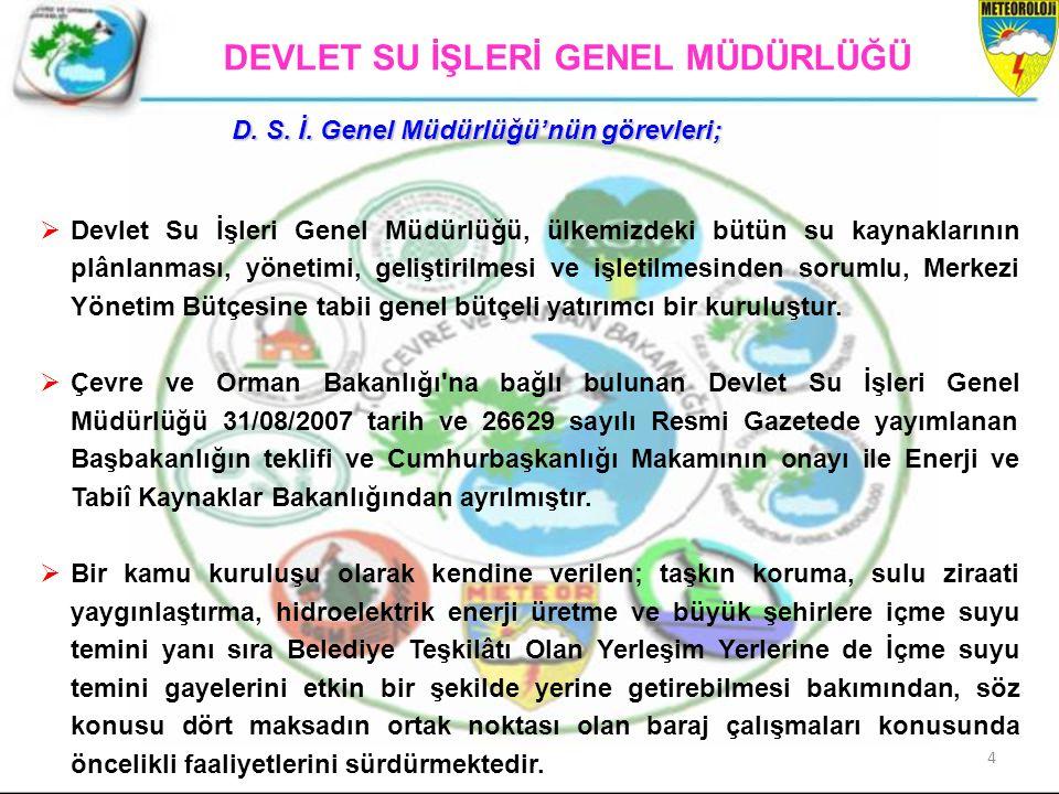 D. S. İ. Genel Müdürlüğü'nün görevleri;