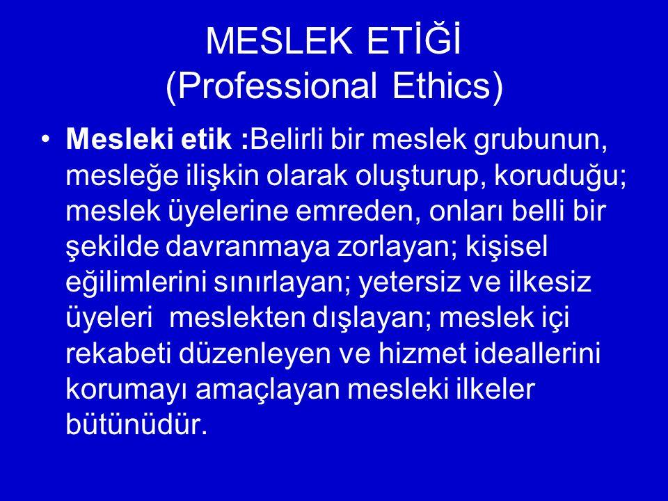 MESLEK ETİĞİ (Professional Ethics)