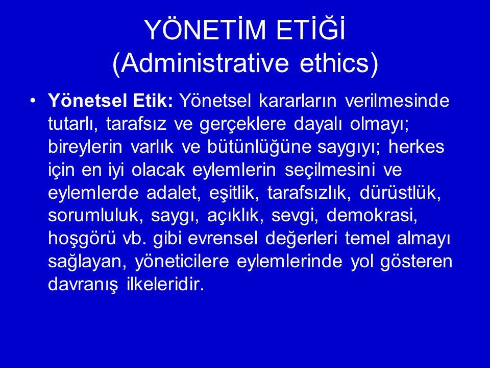 YÖNETİM ETİĞİ (Administrative ethics)