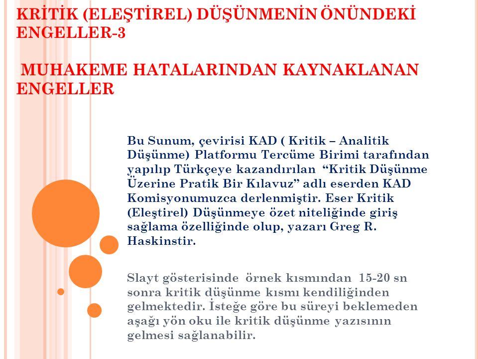 KRİTİK (ELEŞTİREL) DÜŞÜNMENİN ÖNÜNDEKİ ENGELLER-3 MUHAKEME HATALARINDAN KAYNAKLANAN ENGELLER