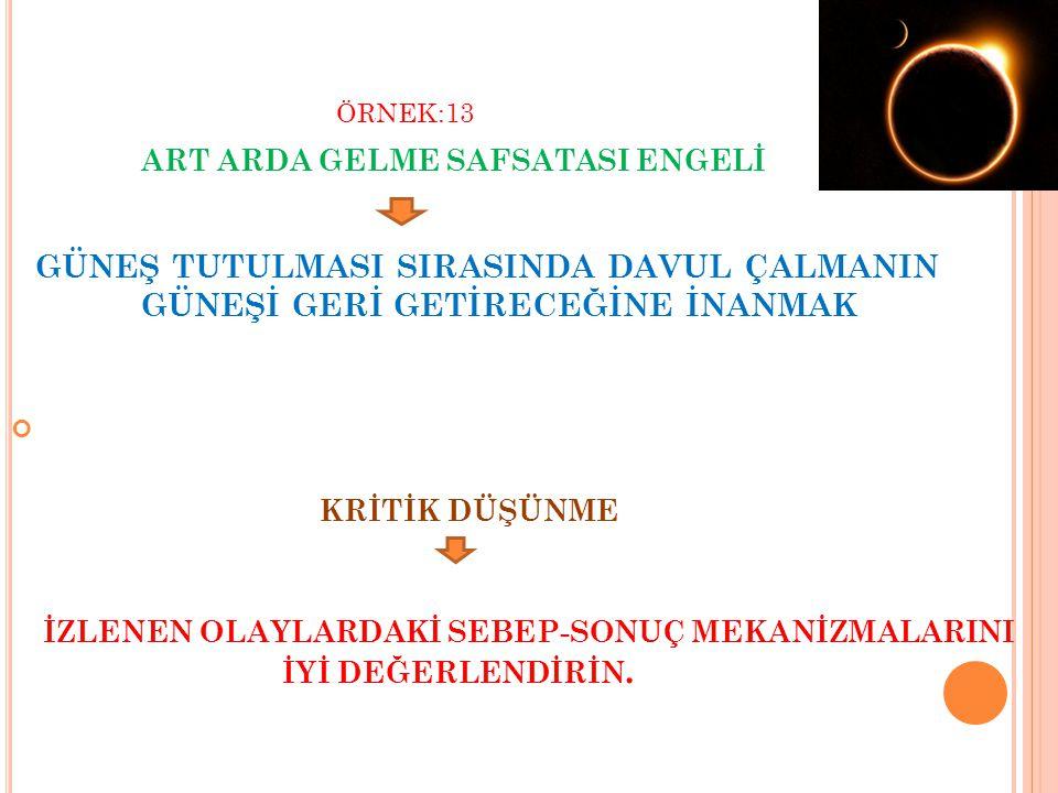 ÖRNEK:13. ART ARDA GELME SAFSATASI ENGELİ