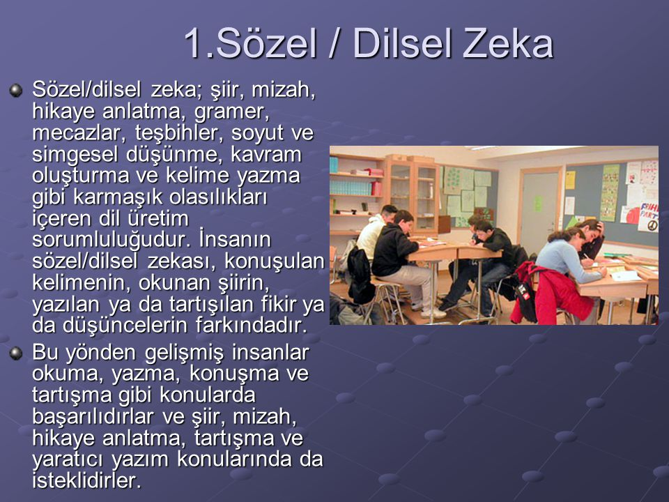 1.Sözel / Dilsel Zeka