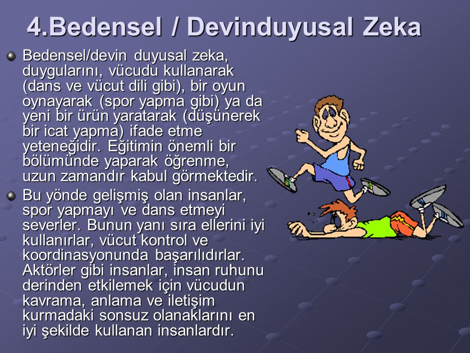 4.Bedensel / Devinduyusal Zeka