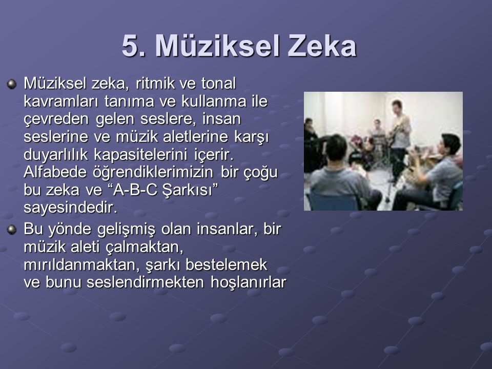 5. Müziksel Zeka