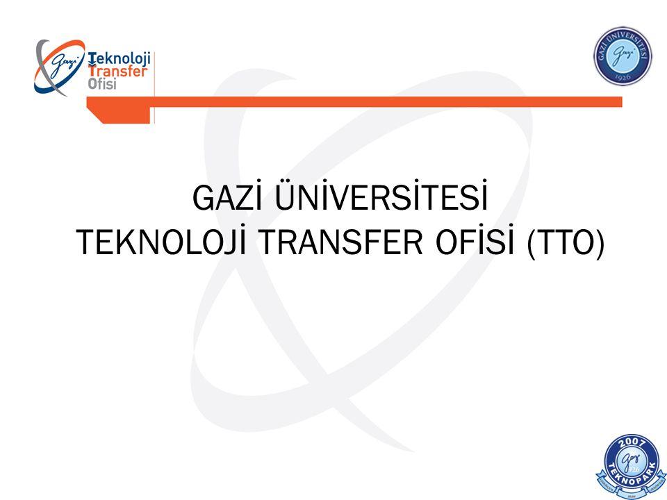 GAZİ ÜNİVERSİTESİ TEKNOLOJİ TRANSFER OFİSİ (TTO)