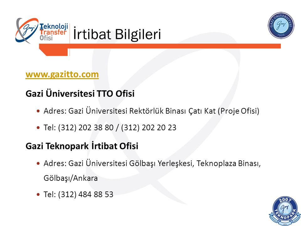 İrtibat Bilgileri www.gazitto.com Gazi Üniversitesi TTO Ofisi