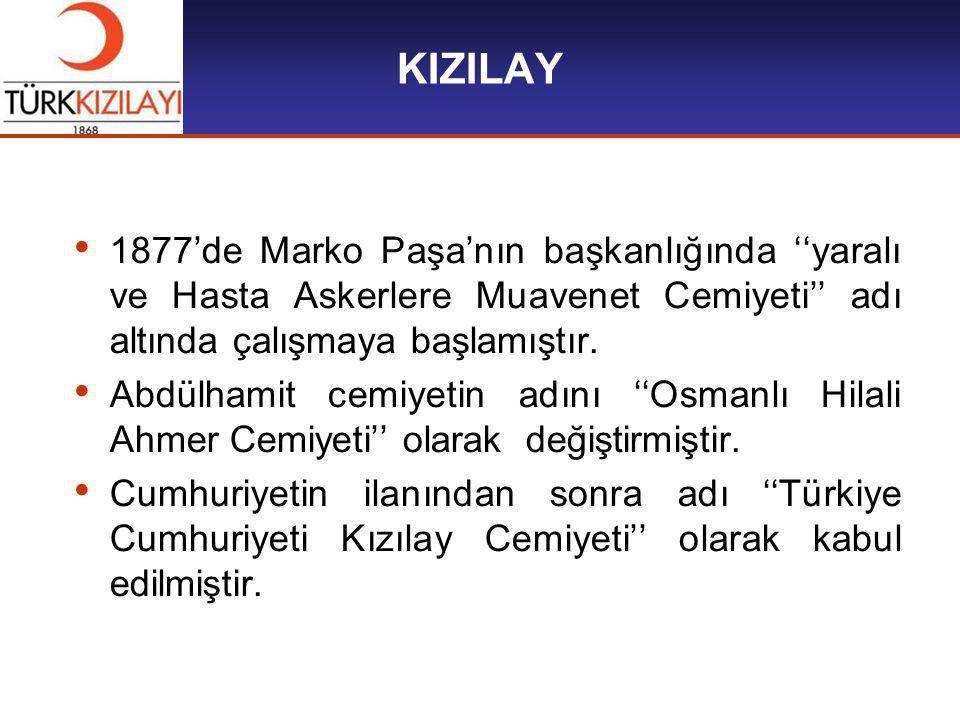 KIZILAY 1877'de Marko Paşa'nın başkanlığında ''yaralı ve Hasta Askerlere Muavenet Cemiyeti'' adı altında çalışmaya başlamıştır.