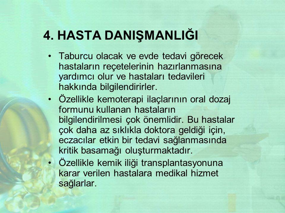 4. HASTA DANIŞMANLIĞI