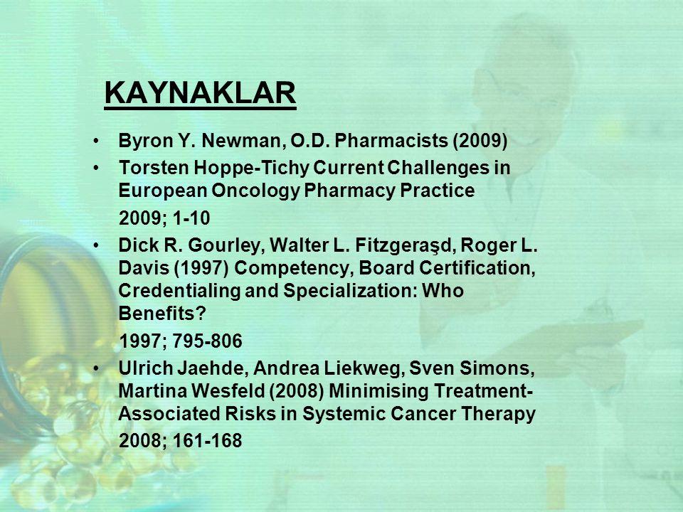 KAYNAKLAR Byron Y. Newman, O.D. Pharmacists (2009)