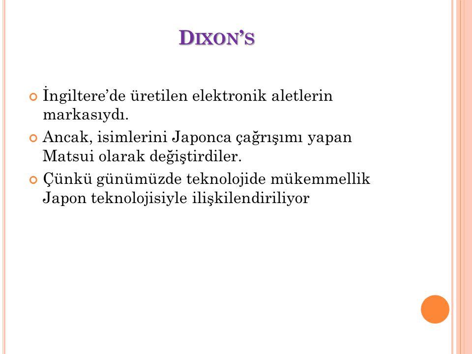 Dixon's İngiltere'de üretilen elektronik aletlerin markasıydı.