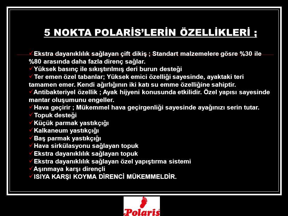 5 NOKTA POLARİS'LERİN ÖZELLİKLERİ ;
