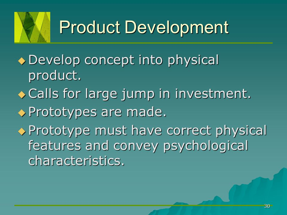 Product Development Develop concept into physical product.
