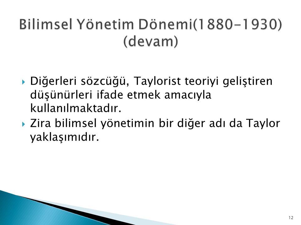 Bilimsel Yönetim Dönemi(1880-1930) (devam)