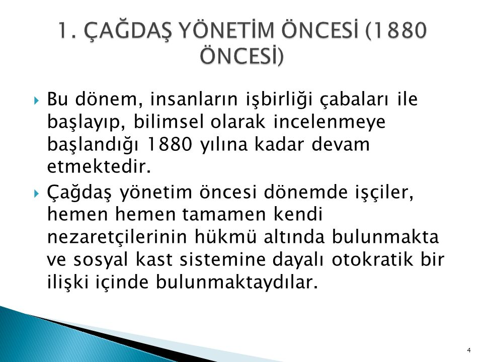 1. ÇAĞDAŞ YÖNETİM ÖNCESİ (1880 ÖNCESİ)