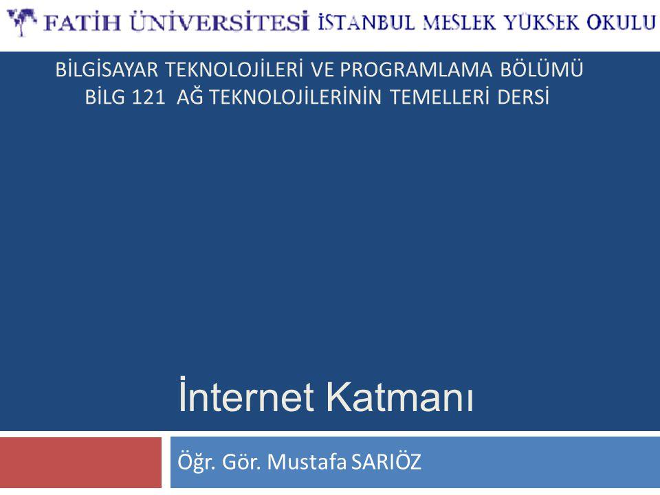 İnternet Katmanı Öğr. Gör. Mustafa SARIÖZ