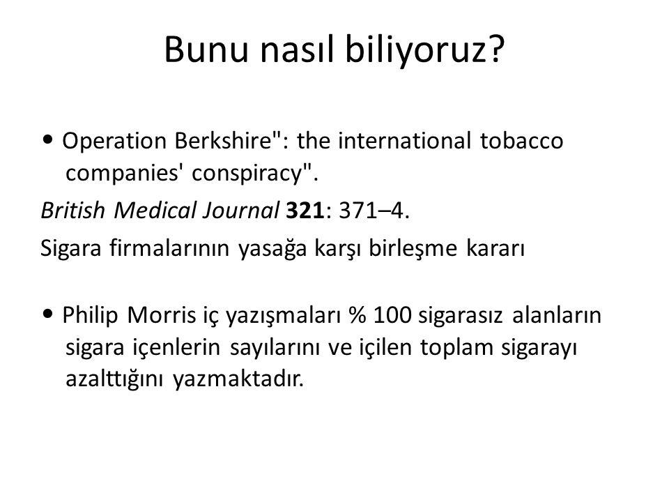 Bunu nasıl biliyoruz • Operation Berkshire : the international tobacco companies conspiracy . British Medical Journal 321: 371–4.