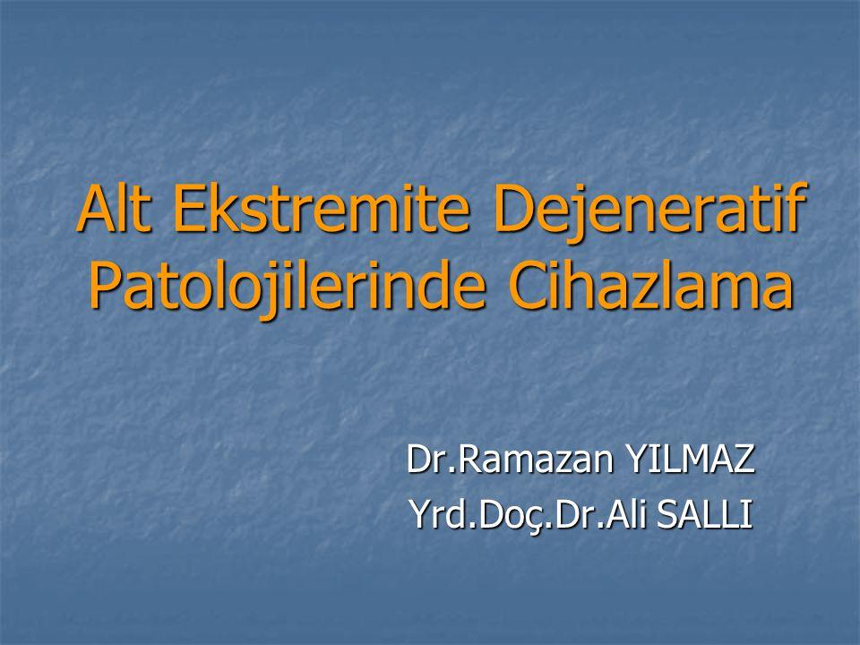 Alt Ekstremite Dejeneratif Patolojilerinde Cihazlama