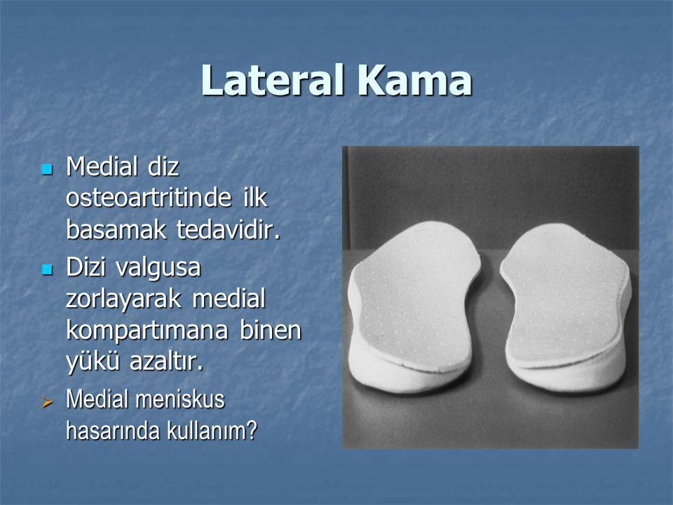 Lateral Kama Medial diz osteoartritinde ilk basamak tedavidir.