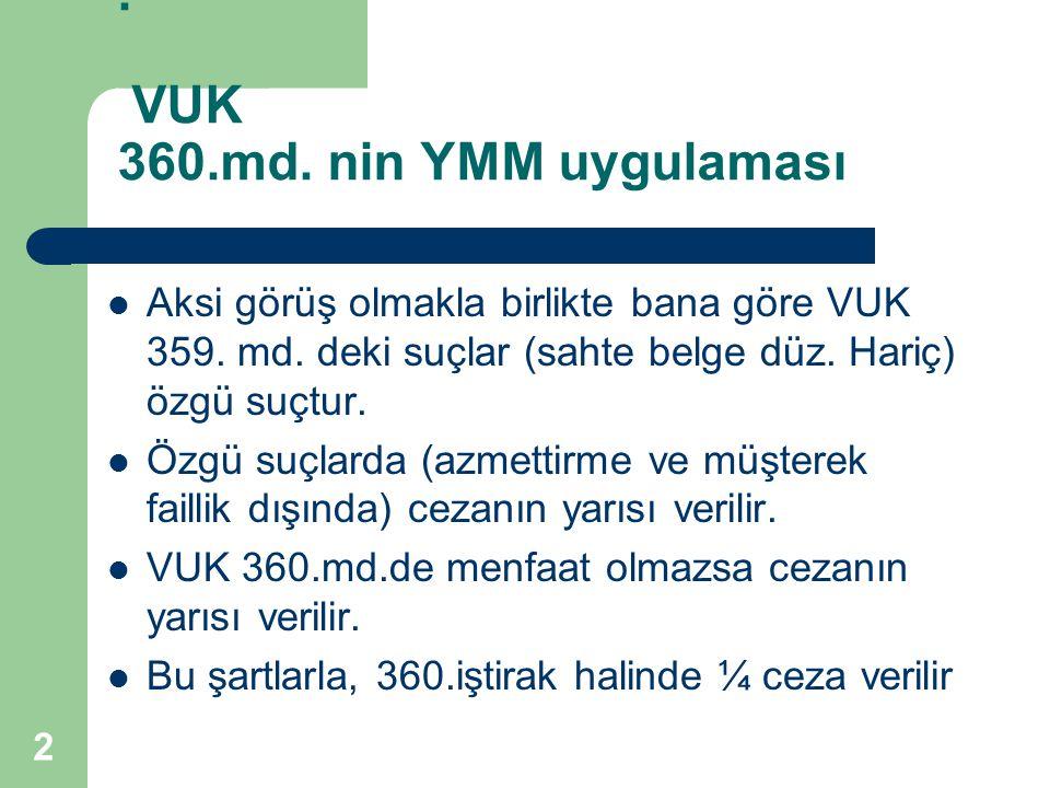 . VUK 360.md. nin YMM uygulaması
