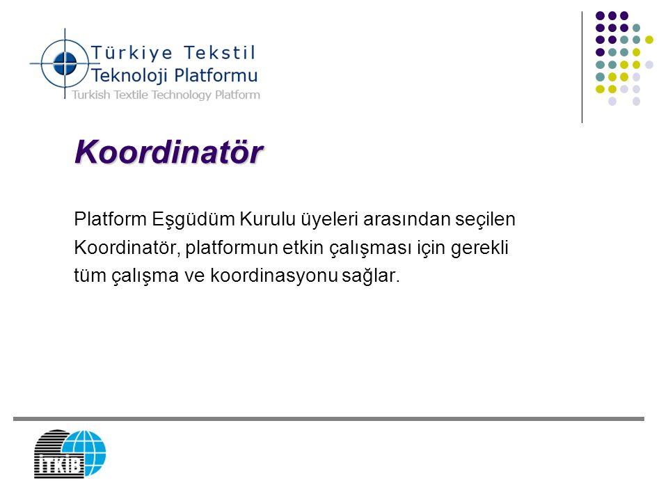 Koordinatör Platform Eşgüdüm Kurulu üyeleri arasından seçilen