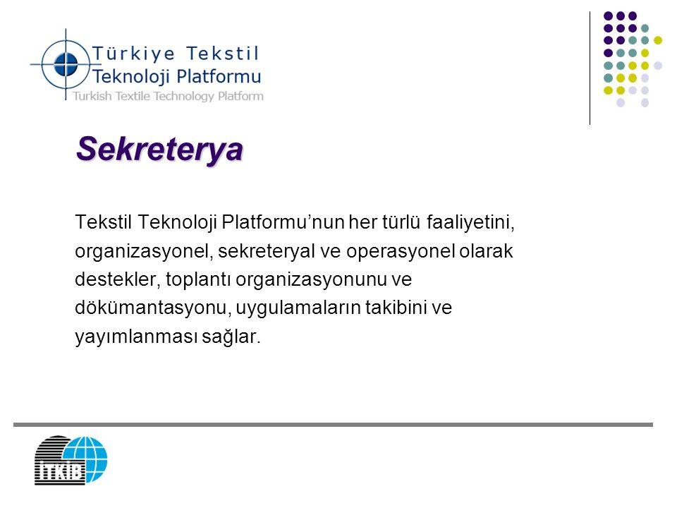 Sekreterya Tekstil Teknoloji Platformu'nun her türlü faaliyetini,