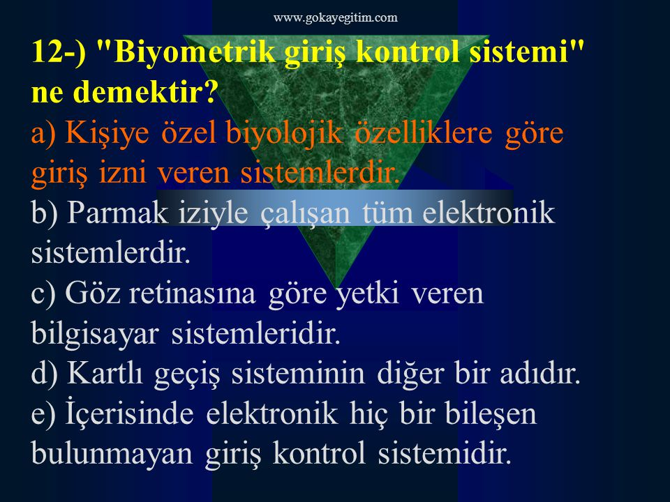 12-) Biyometrik giriş kontrol sistemi ne demektir