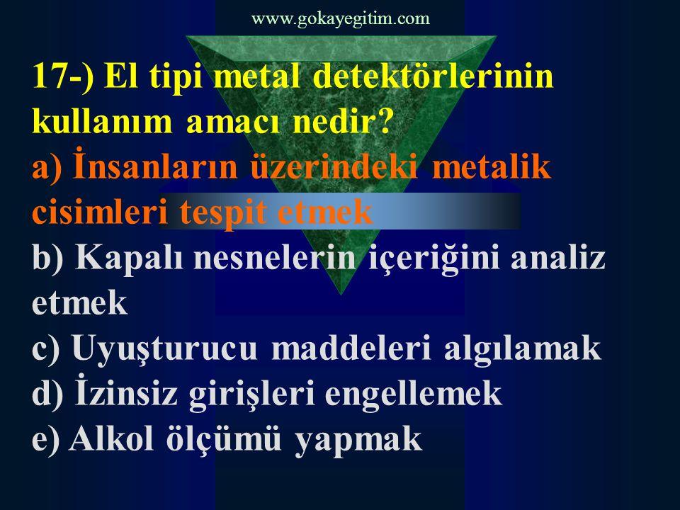 17-) El tipi metal detektörlerinin kullanım amacı nedir
