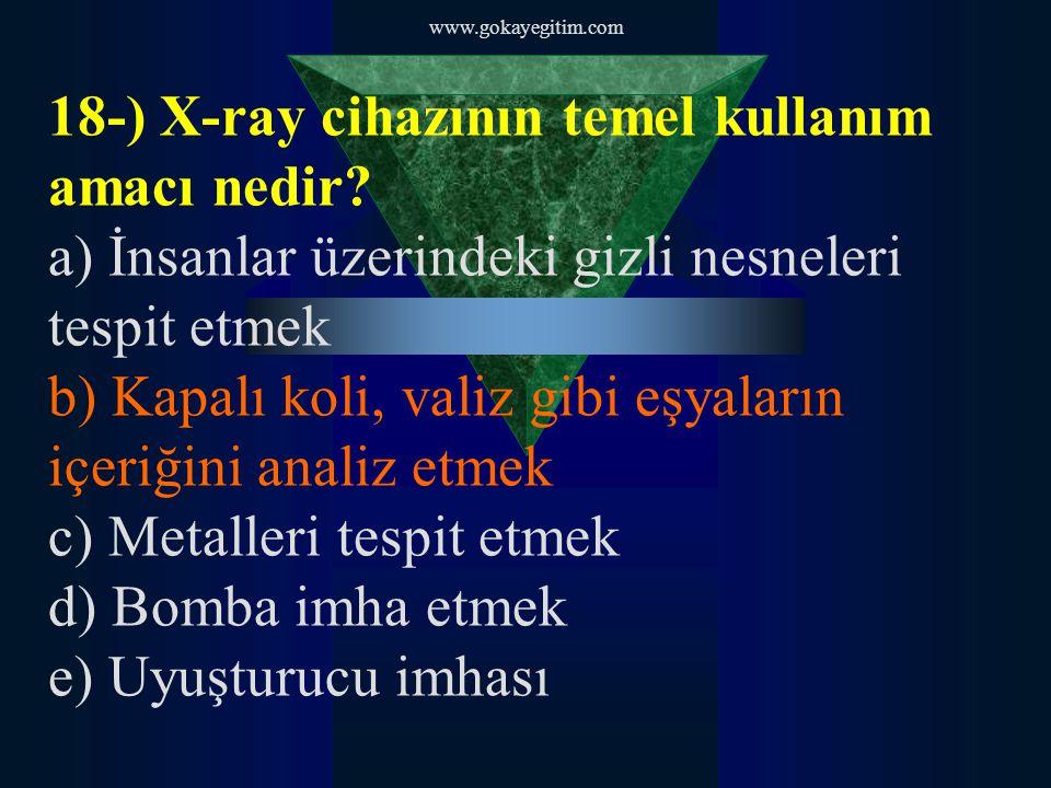 18-) X-ray cihazının temel kullanım amacı nedir