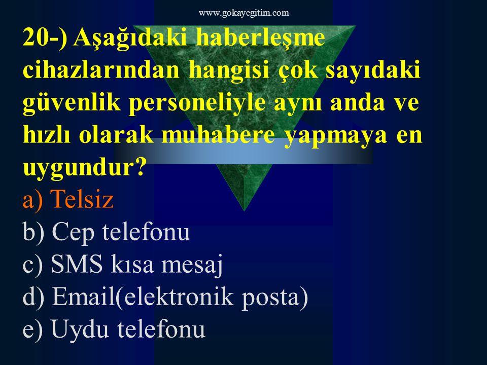d) Email(elektronik posta) e) Uydu telefonu