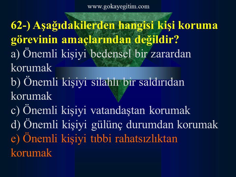 a) Önemli kişiyi bedensel bir zarardan korumak