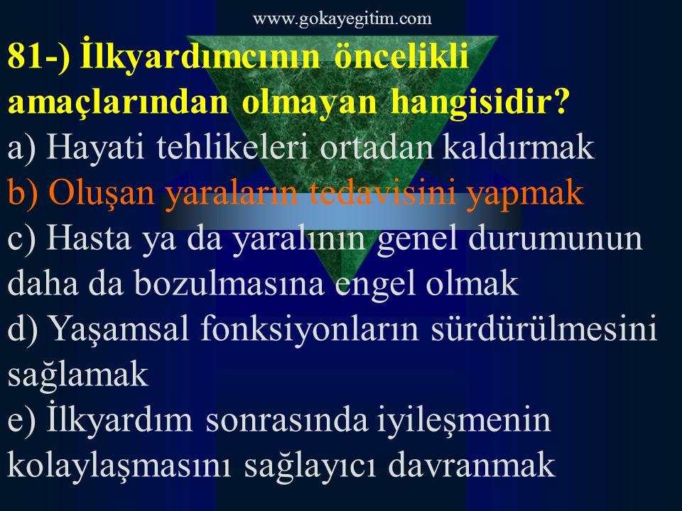 81-) İlkyardımcının öncelikli amaçlarından olmayan hangisidir