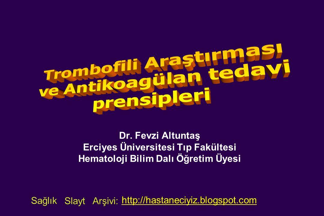 Trombofili Araştırması ve Antikoagülan tedavi prensipleri