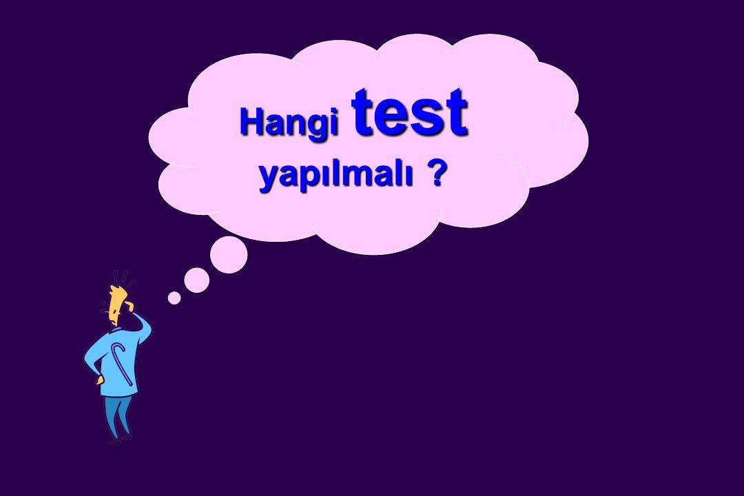 Hangi test yapılmalı