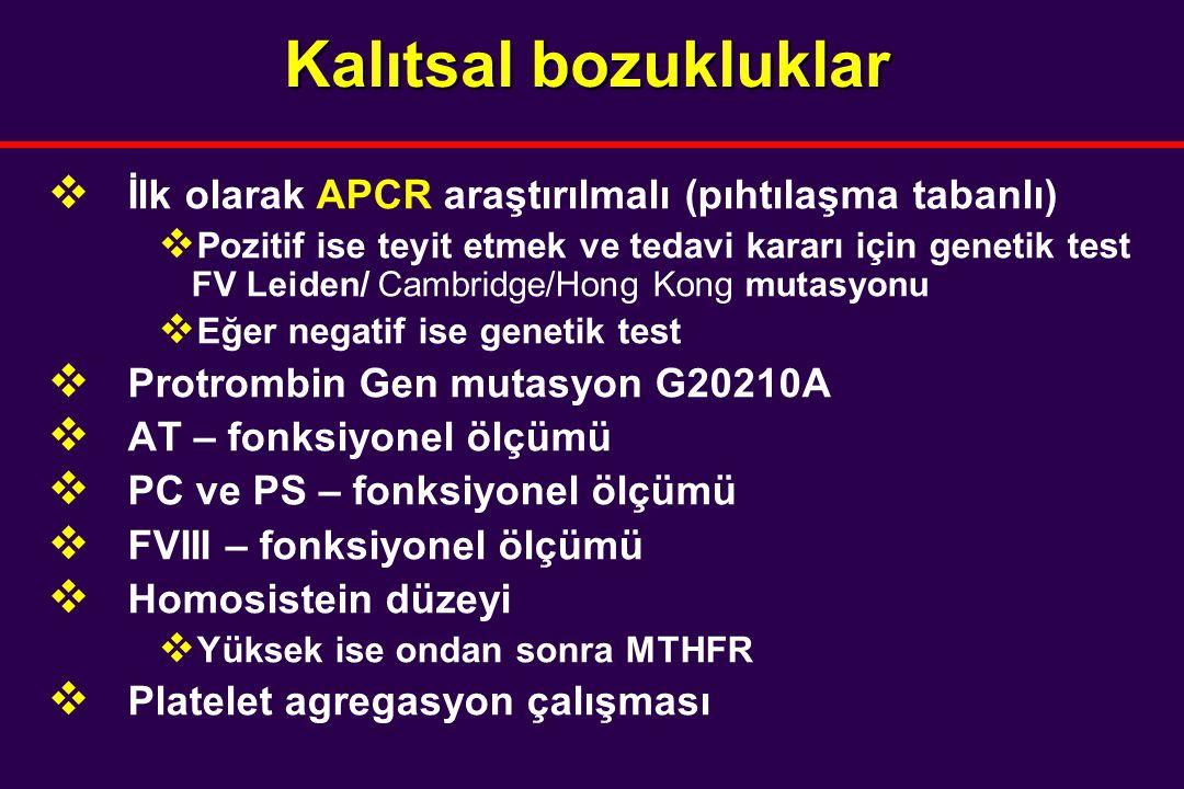 Kalıtsal bozukluklar İlk olarak APCR araştırılmalı (pıhtılaşma tabanlı)