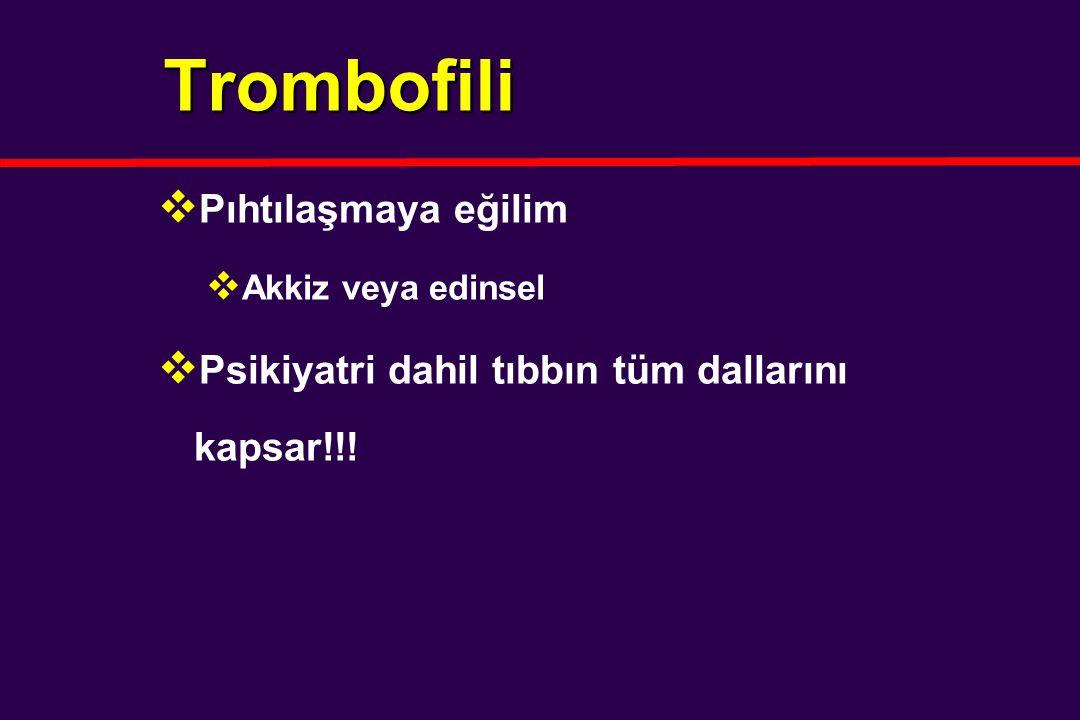 Trombofili Pıhtılaşmaya eğilim