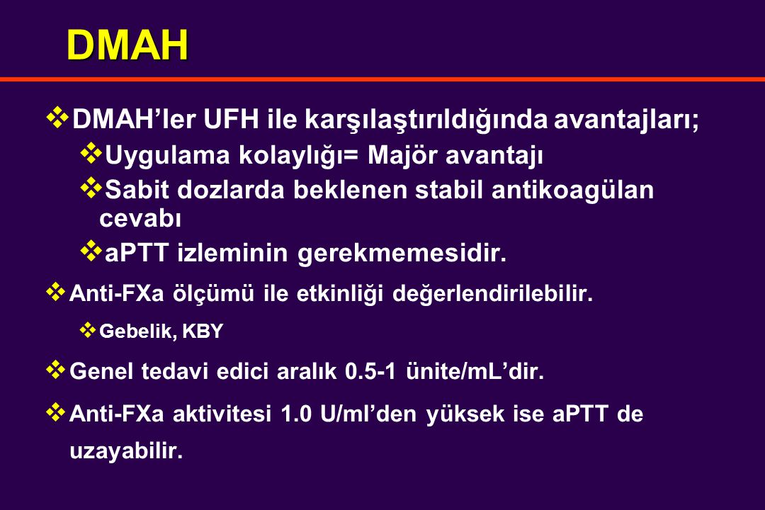DMAH DMAH'ler UFH ile karşılaştırıldığında avantajları;