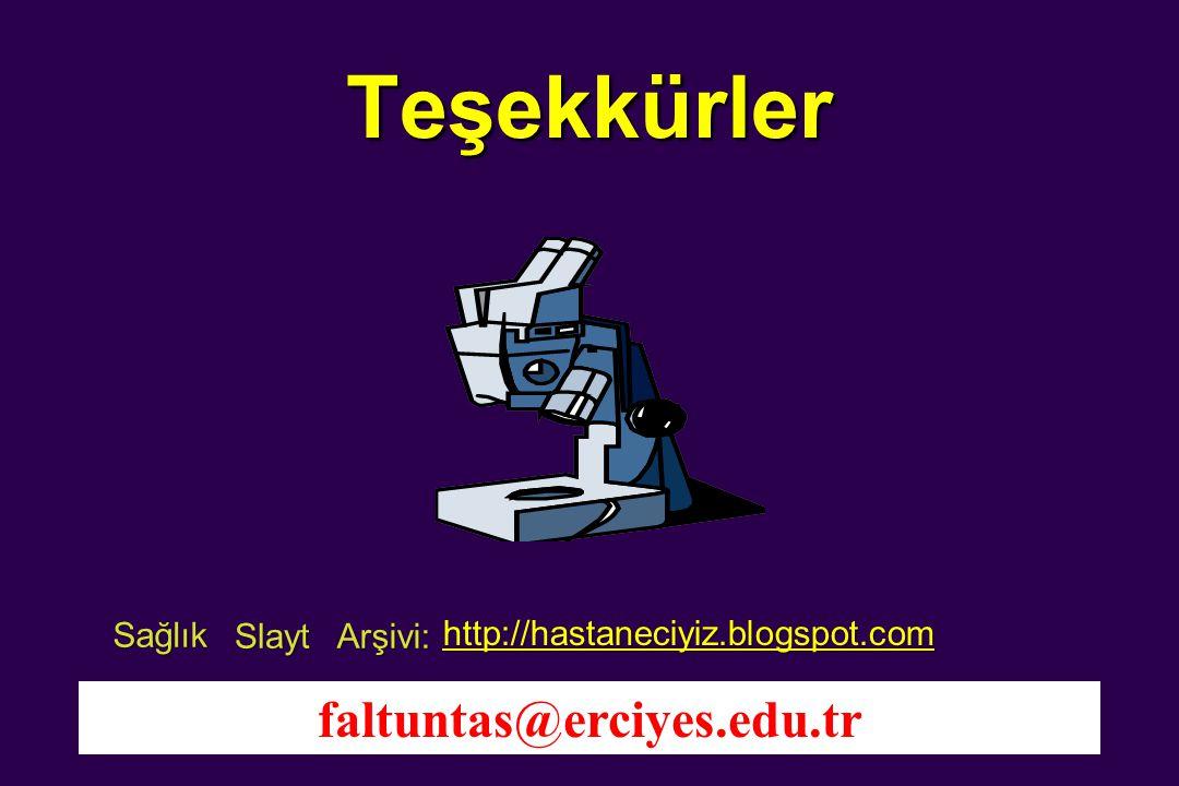 Teşekkürler faltuntas@erciyes.edu.tr Sağlık Slayt Arşivi: